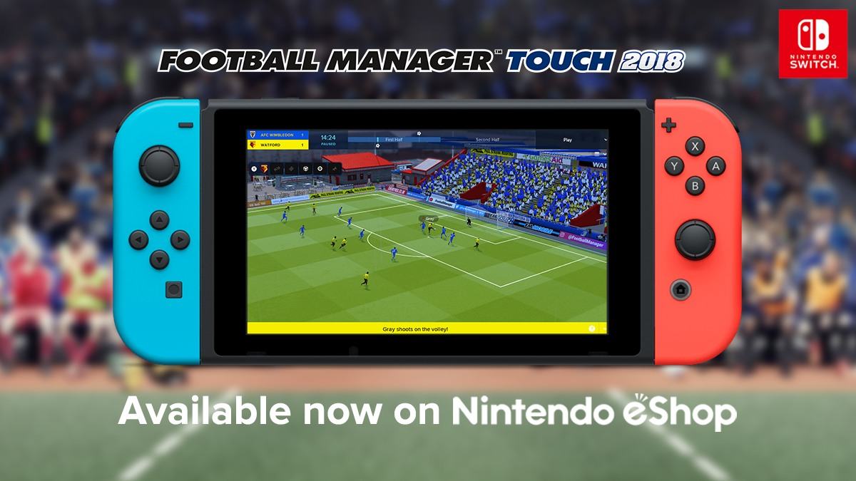 Football Manager Touch 2018 Ahora Disponible Para Nintendo Switch